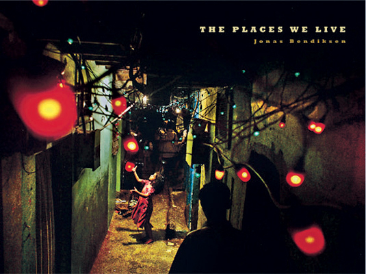 The Places We Live by Jonas Bendiksen